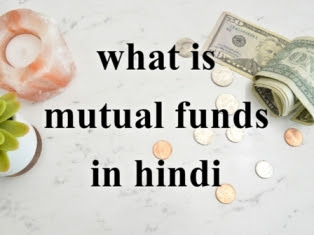Mutual Funds In Hindi – Mutual Fund Kya Hai And It's Types