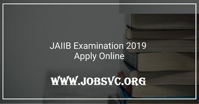 JAIIB Examination (2019) - Eligibility Criteria, Apply Online