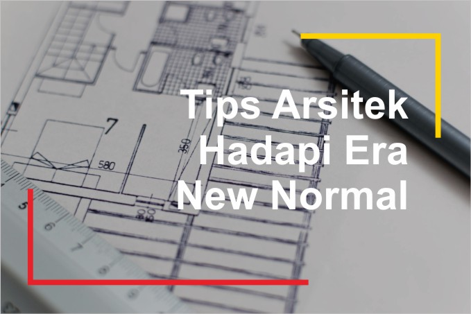 Arsitek Hadapi Era New Normal