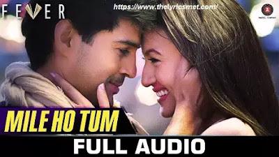 Mile Ho Tum Song Lyrics | Reprise Version | Neha Kakkar | Tony Kakkar | Fever