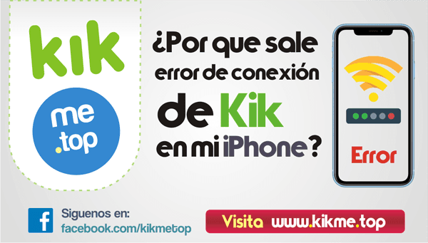 Por que sale error de conexion de Kik en mi iPhone