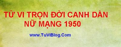 Xem tu vi tron doi Canh Dan 1950 nu mang