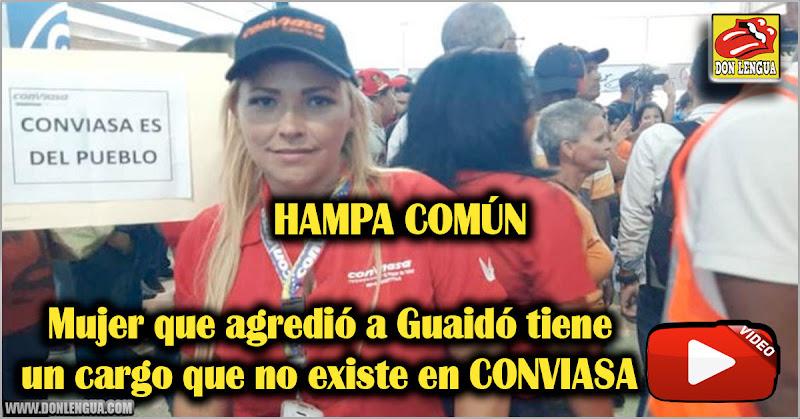 Mujer que agredió a Guaidó tiene un cargo que no existe en CONVIASA