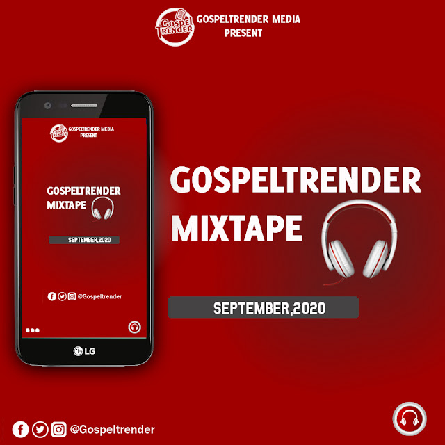 Gospel Mixtape: Gospeltrender September 2020 Mixtape.
