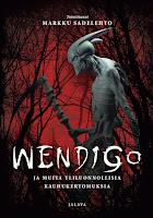 http://adelheid79.blogspot.fi/2016/04/wendigo-ja-muista-yliluonnollisia.html