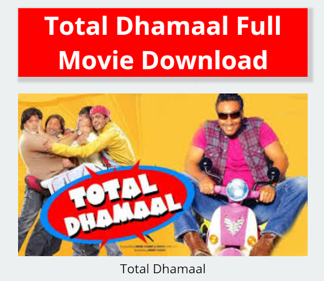 Total dhamal full HD movie by Smartapk