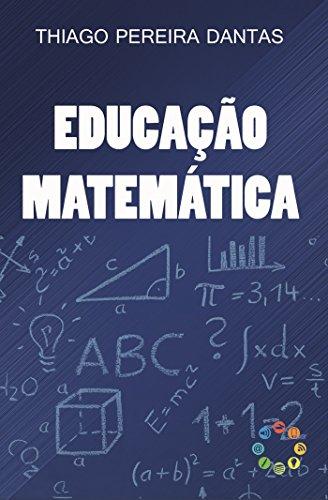 Educação matemática - Thiago Pereira Dantas
