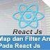 Tutorial Belajar Reactjs #8: Map dan Filter Array Pada React js