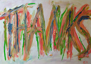 """Thanks"" 70x50 olio su cartone telato (15 luglio 2017) ""Thanks"" 70x50 oil on cardboard sheet (July 15, 2017) bay Giovanni Michele Malighetti AFRIKAANS – dankie  ALBANESE – faleminderit  ARABO – shukran  ARMENO – Շնորհակալություն / chnorakaloutioun  BOSNICO – hvala  BULGARO – благодаря / blagodaria  CATALANO – gràcies  CANTONESE – M̀h'gōi  CROATO – hvala  CECO – děkuji  DANESE – tak  OLANDESE – dank u  ESTONE – tänan  FINLANDESE – kiitos  FRANCESE – merci  TEDESCO – danke  GRECO – ευχαριστώ  HAWAIANO – mahalo  EBREO – .תודה / todah  HINDI – dhanyavād / shukriya  UNGHERESE – köszönöm  ISLANDESE – takk  INDONESIANO – terima kasih.  ITALIANO – grazie  GIAPPONESE – arigatô  COREANO – 감사합니다  LETTONE – paldies  LIBANESE – choukrane  LITUANO – ačiū  MACEDONE – Благодарам / blagodaram  MALAY – terima kasih  MALTESE – grazzi  MANDARINO – Xièxiè  MONGOLO – Баярлалаа  NORVEGESE – takk  POLACCO – dziękuję  PORTOGHESE – obrigado / obrigada  RUMENO – mulţumesc  RUSSO – спасибо  SERBO – xвала / hvala  SLOVACCO – Ďakujem  SLOVENO – hvala  SPAGNOLO – gracias  SVEDESE – tack  TAMIL – nandri  THAILANDESE – kop khun  TURCO – teşekkür ederim  UCRAINO – Дякую  GALLESE– diolch  YIDDISH – a dank  ZULU – ngiyabonga"
