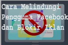 Facebook Melindungi Penggunanya dari Iklan