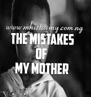 The Mistake Of My Mother -Episode 1