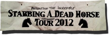 Stabbing A Dead Horse Tour