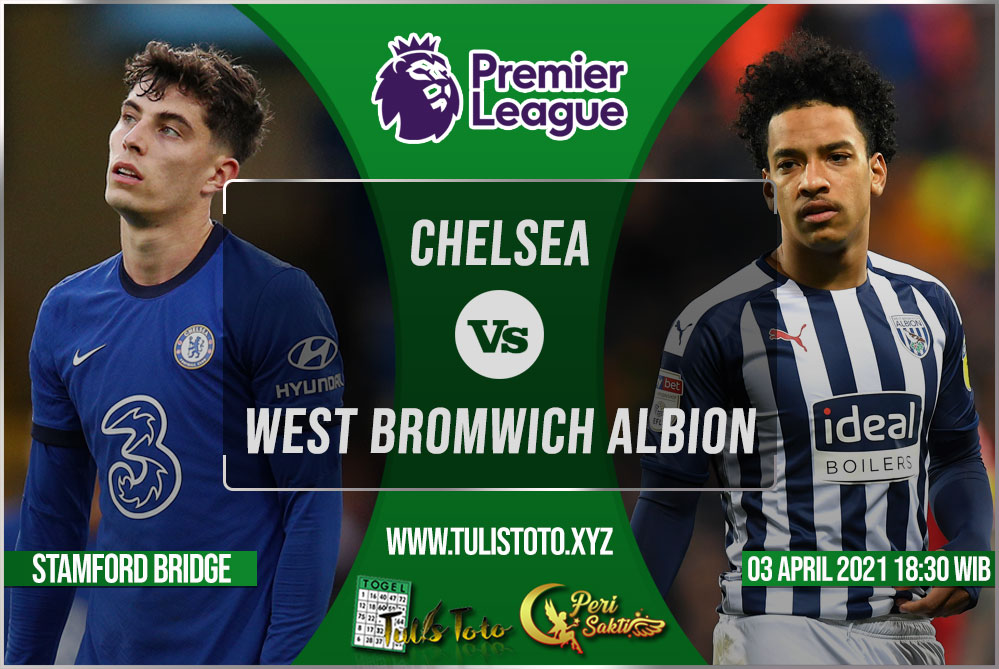 Prediksi Chelsea vs West Bromwich Albion 03 April 2021