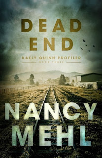DEAD END: Kaely Quinn Profiler #3 by Nancy Mehl