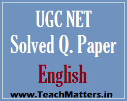 UGC NET English Solved Paper @ TeachMatters