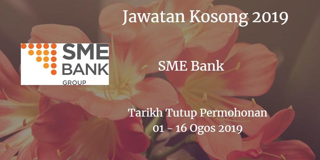 Jawatan Kosong SME Bank 01 - 16 Ogos 2019