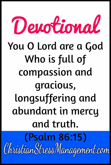 Devotional: You O Lord are a God Who is full of Mercy