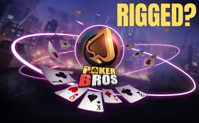 Is PokerBros Rigged?