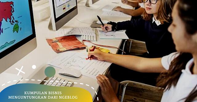 Kumpulan Bisnis Menguntungkan dari Ngeblog