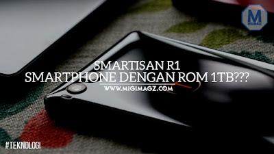 smartisan r1, smartphone dengan memori internal 1tb