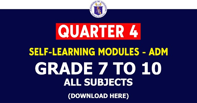 Grades 7 to 10 - 4th Quarter SLM-ADM (All Subjects)