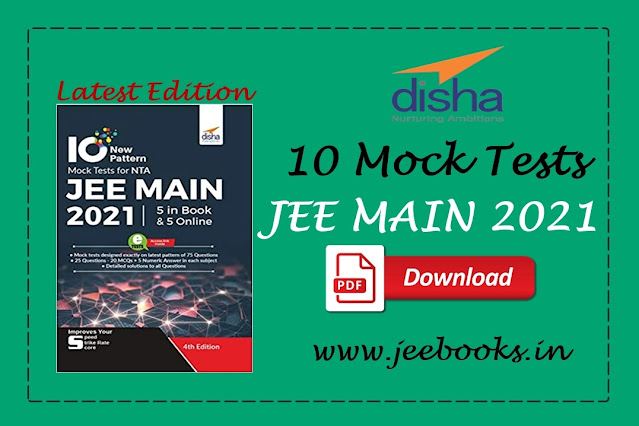 Disha Disha 10 NTA JEE Main New Pattern Mock Tests - 5 Online + 5 in Book (75 Question per Test) 4th Edition PDF Download