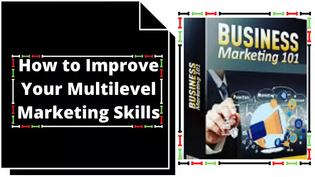 How-to-Improve-Your-Multilevel-Marketing -Skills|marketing