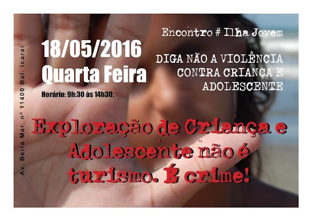 DEBATE CONTRA A VIOLÊNCIA SERÁ REALIZADO NA QUARTA 18/05 NO ILHA JOVEM