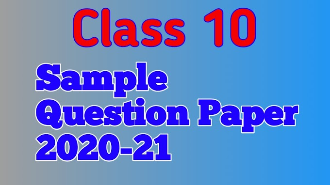 Class X Sample Question Paper & Marking Scheme for Exam 2020-21( New Syllabus )