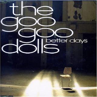 Goo Goo Dolls - Better Days