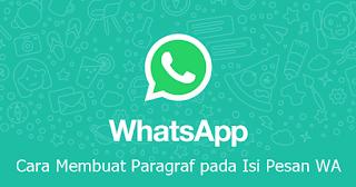 Cara Mengirim Pesan Panjang di WhatsApp Tanpa Tercecer