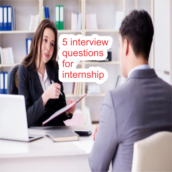 5 interview questions for internship