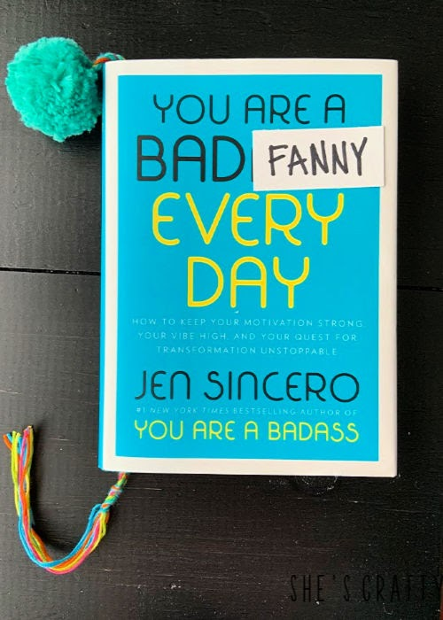 How to have a better mindset - read books like You are a Bad A__ every day