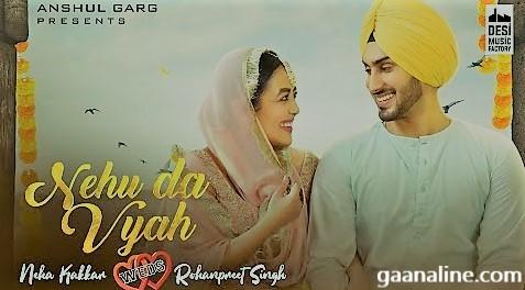 Nehu Da Vyah Song Lyrics Hindi  – Neha Kakkar   Rohanpreet
