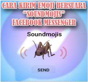Kirim Emoji Bersuara Unik? Begini Cara Menggunakan Fitur Baru Facebook Messenger Soundmojis