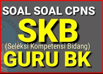 Download Soal SKB GURU BK  CPNS 2020