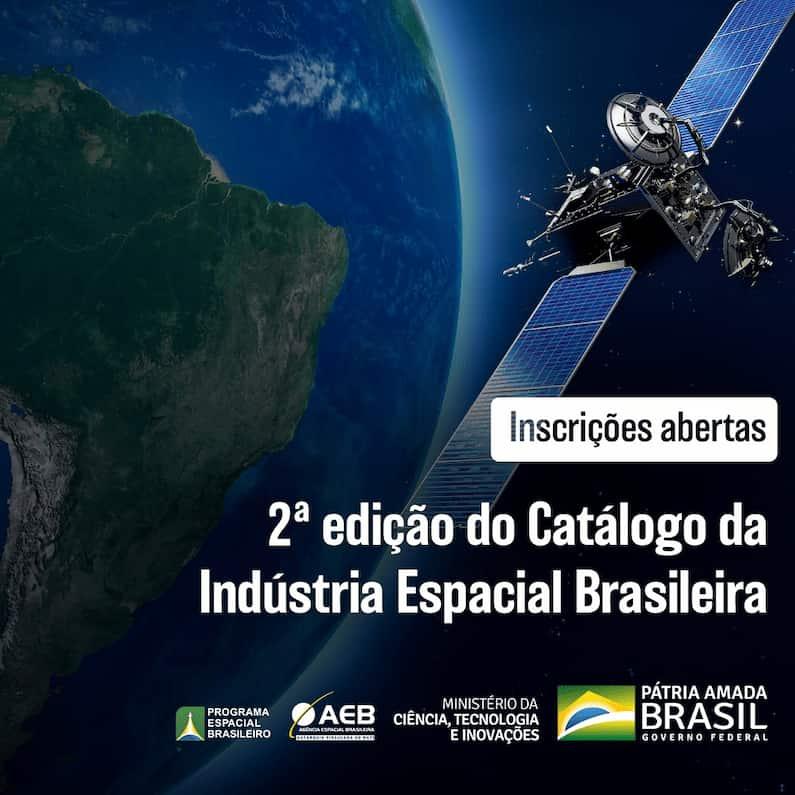 O cadastramento para as empresas interessadas na 2ª edição do Catálogos da Indústria Espacial Brasileira poderá ser efetuado por meio da Plataforma de Transformação Digital do Governo Federal.