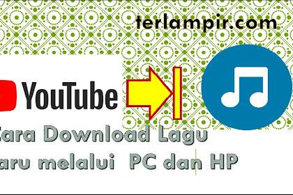 Cara Download Lagu Terbaru di Youtube Melalui HP dan PC