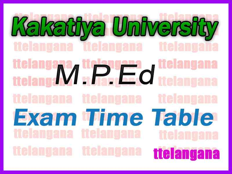 Kakatiya University KU MPEd Exam Time Table