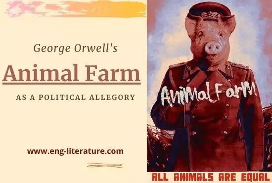 George Orwell's Animal Farm as a Political Allegory
