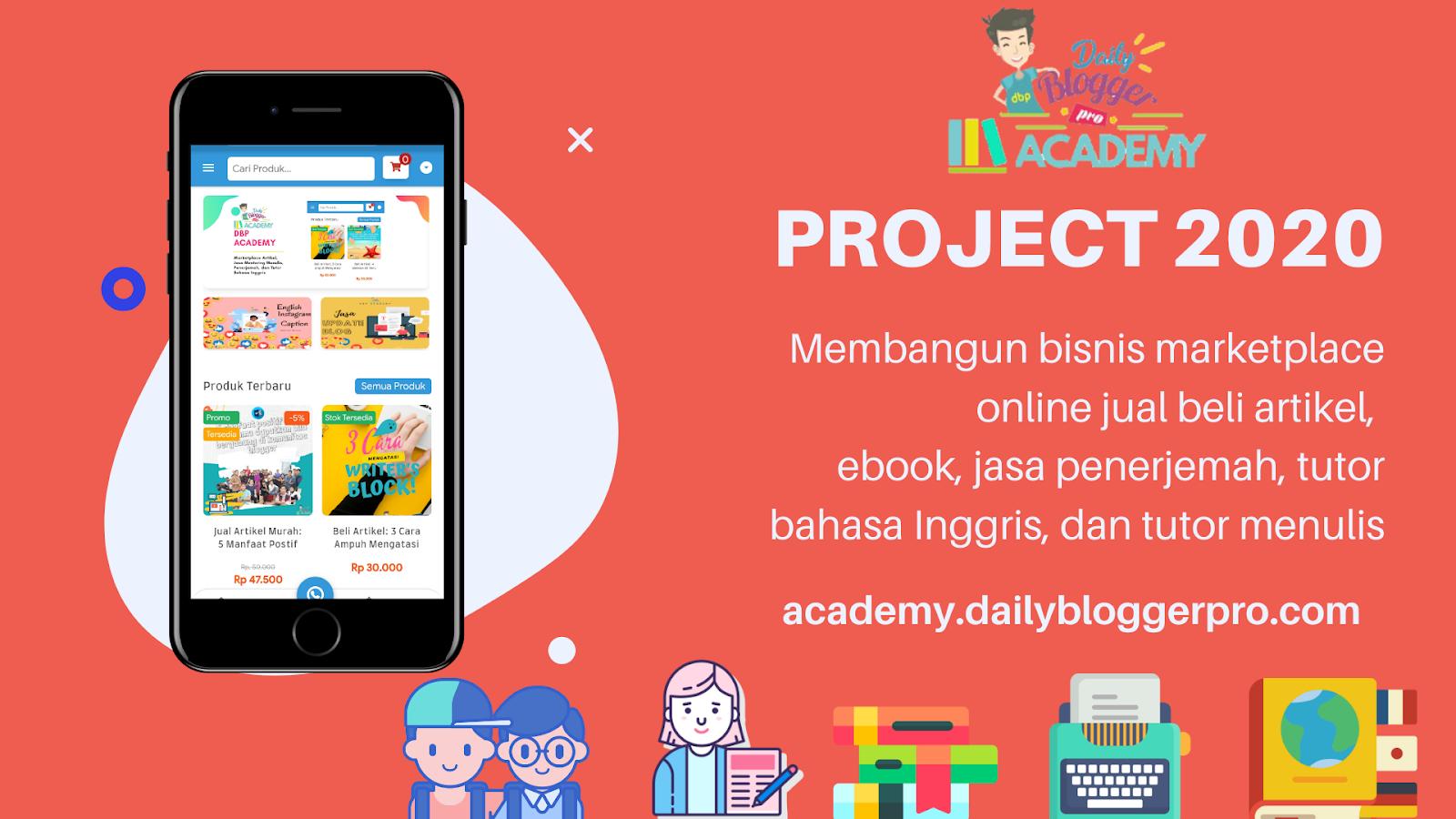 Project 2020: Buka Usaha Marketplace Online Jual Beli Artikel, Jasa Penerjemah, Ebook, Tutor Bahasa Inggris, dan Tutor Menulis