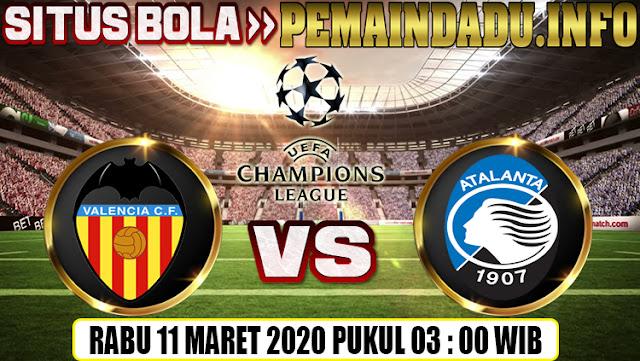 Prediksi Leg Kedua Liga Champions Valencia Vs Atalanta