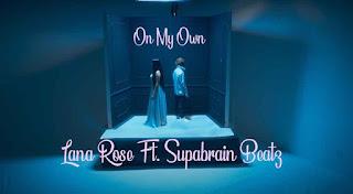 Lana Rose & Supabrain Beatz - On My Own Song LyricsTuneful