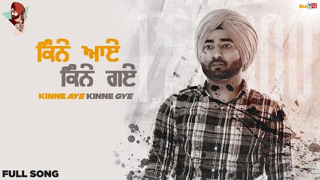 Song  :  Kinne Aye Kinne Gye Lyrics Singer  :  Ranjit Bawa Lyrics  :  Lovely Noor  Music  :  Sukh Brar