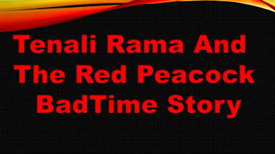 Tenali Rama And The Red Peacock BadTime Story