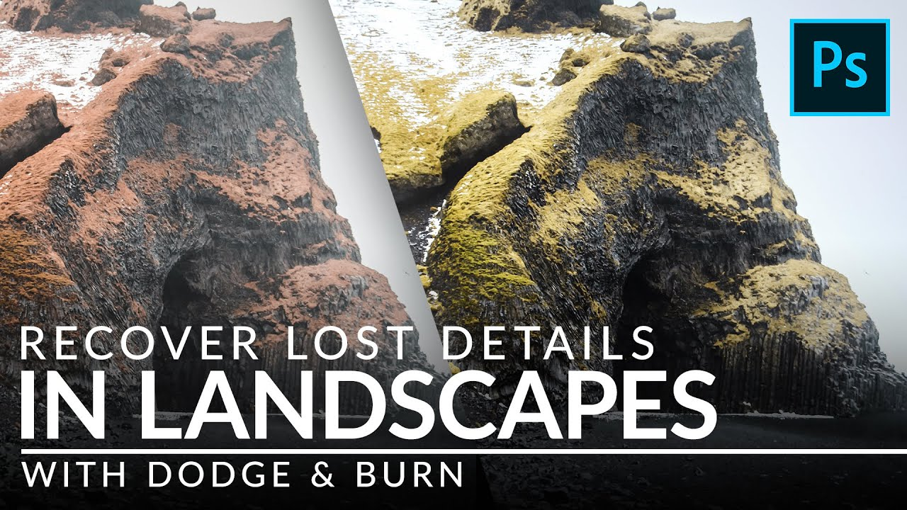 Recover Lost Details in Landscapes with Dodge & Burn