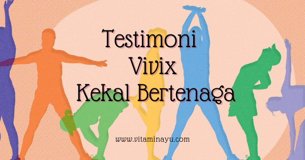 Testimoni Vivix Kekal Bertenaga