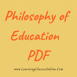 Philosophy of Education PDF download free in English Medium Language for B.Ed and all courses students, college, universities, and teachers