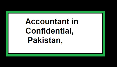 Accountant in Confidential, Pakistan, Lahore