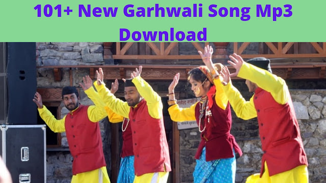 101+ New Garhwali Song Mp3 Download